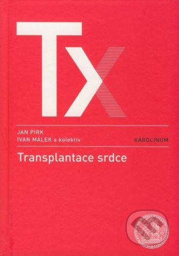 Karolinum Transplantace srdce - Jan Pirk, Ivan Málek a kol. cena od 277 Kč
