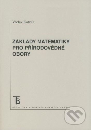 Karolinum Základy matematiky pro přírodovědné obory - Václav Kotvalt cena od 262 Kč