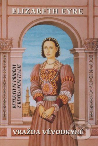 Perseus Vražda vévodkyně - Elizabeth Eyre cena od 169 Kč