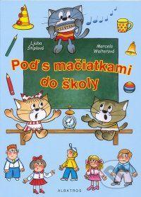 Albatros Poď s mačiatkami do školy - Ljuba Štíplová, Marcela Walterová cena od 52 Kč