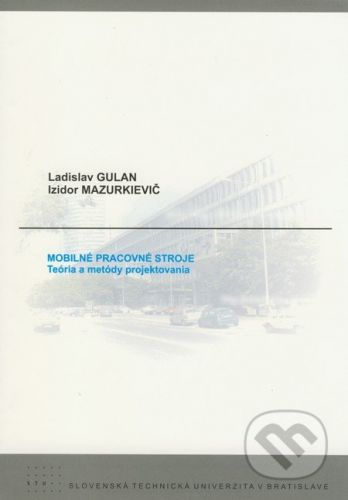STU Mobilné pracovné stroje - Ladislav Gulan, Izidor Mazurkievič cena od 186 Kč