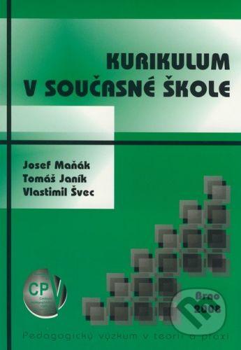 Paido Kurikulum v současné škole - Josef Maňák, Tomáš Janík, Vlastimil Švec cena od 109 Kč