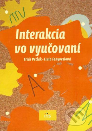 PhDr. Milan Štefanko - IRIS Interakcia vo vyučovaní - Erich Petlák, Lívia Fenyvesiová cena od 104 Kč