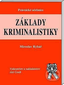 Aleš Čeněk Základy kriminalistiky - Miroslav Rybář cena od 229 Kč