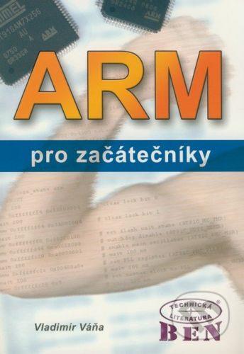 BEN - technická literatura ARM pro začátečníky - Vladimír Váňa cena od 225 Kč
