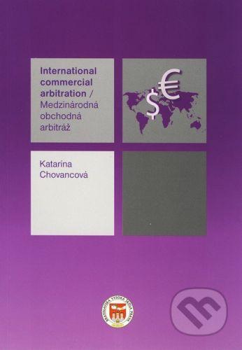 Eurokódex Medzinárodná obchodná arbitráž/ International commercial arbitration - Katarína Chovancová cena od 219 Kč