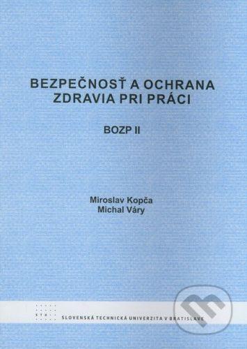 STU Bezpečnosť a ochrana zdravia pri práci II - Miroslav Kopča, Michal Váry cena od 97 Kč