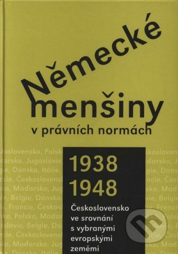 Doplněk Německé menšiny v právních normách 1938 - 1948 - Jiří Pešek a kol. cena od 447 Kč