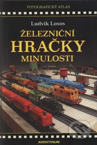 Ludvík Losos: Železniční hračky minulosti cena od 305 Kč