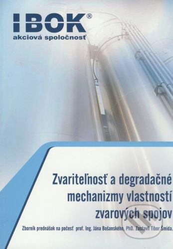 VEDA Zvariteľnosť a degradačné mechanizmy vlastností zvarových spojov - cena od 432 Kč