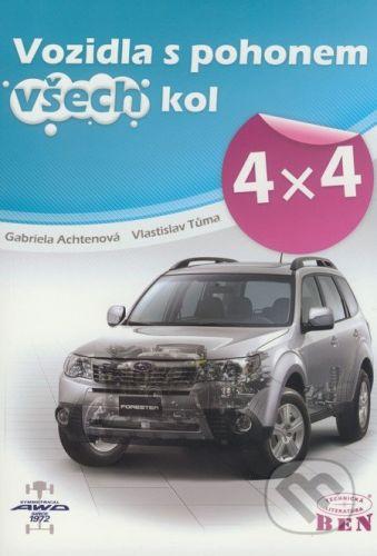 BEN - technická literatura Vozidla s pohonem všech kol 4x4 - Gabriela Achtenová, Vlastislav Tůma cena od 531 Kč