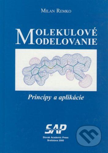 Slovak Academic Press Molekulové modelovanie - Milan Remko cena od 160 Kč