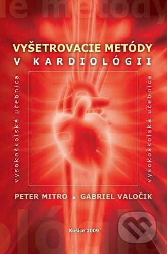 EQUILIBRIA Vyšetrovacie metódy v kardiológii - Peter Mitro, Gabriel Valočik cena od 0 Kč