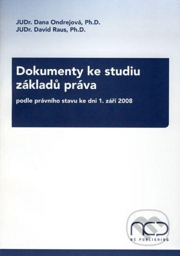 NC Publishing Dokumenty ke studiu základů práva - podle právního stavu ke dni 1. září 2008 - Dana Ondrejová, David Raus cena od 295 Kč