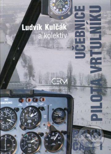 Akademické nakladatelství CERM Učebnice pilota vrtulníku - PPL(H) - Ludvík Kulčák a kol. cena od 667 Kč