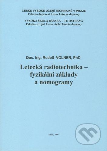 Akademické nakladatelství CERM Letecká radiotechnika - fyzikální základy a nomogramy - Rudolf Volner cena od 214 Kč
