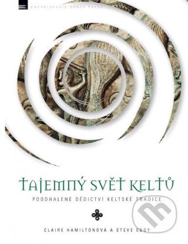 Claire Hamilton, Steve Eddy: Tajemný svět Keltů cena od 0 Kč