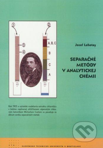 STU Separačné metódy v analytickej chémii - Jozef Lehotay cena od 218 Kč