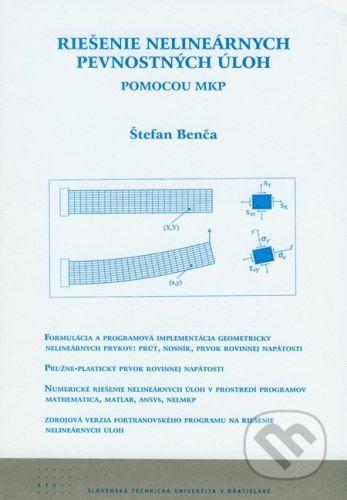 STU Riešenie nelineárnych pevnostných úloh pomocou MKP - Štefan Benča cena od 176 Kč