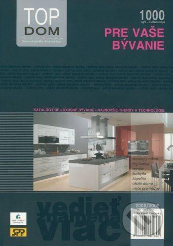 vydavateľ neuvedený Top dom - Katalóg pre luxusné bývanie - najnovšie trendy a technológie 2008/2009 - cena od 0 Kč