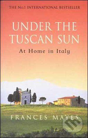 Bantam Books Under the Tuscan Sun - Frances Mayes cena od 214 Kč
