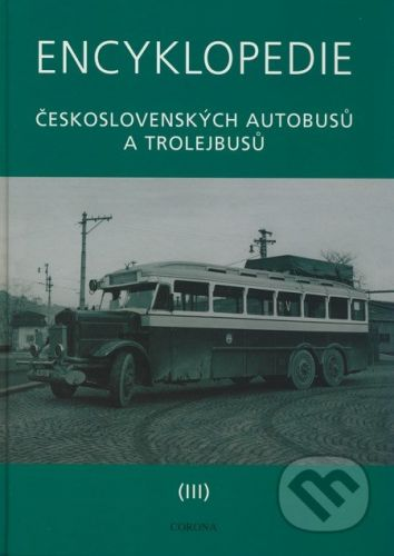 Harák Martin: Encyklopedie československých autobusů a trolejbusů III cena od 663 Kč