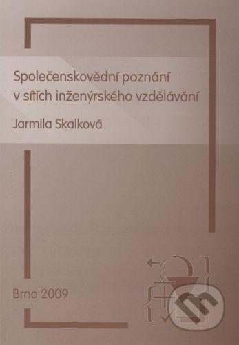 Paido Společenskovědní poznání v sítích inženýrského vzdělávání - Jarmila Skalková cena od 83 Kč