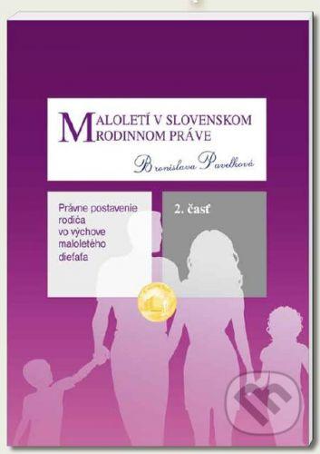 Eurokódex Maloletí v slovenskom rodinnom práve (2. časť) - Bronislava Pavelková cena od 127 Kč