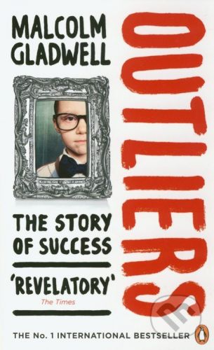 Gladwell Malcolm: Outliers: The Story of Success cena od 153 Kč