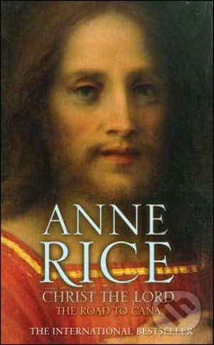 Arrow Books Christ the Lord - Anne Rice cena od 183 Kč