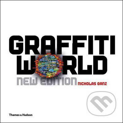 Nicholas Ganz: Graffiti World: Street Art from Five Continents cena od 594 Kč