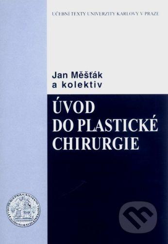 Karolinum Úvod do plastické chirurgie - Jan Mešťák a kol. cena od 113 Kč