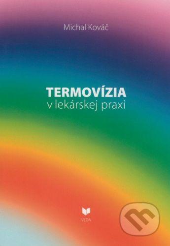 VEDA Termovízia v lekárskej praxi - Michal Kováč cena od 56 Kč