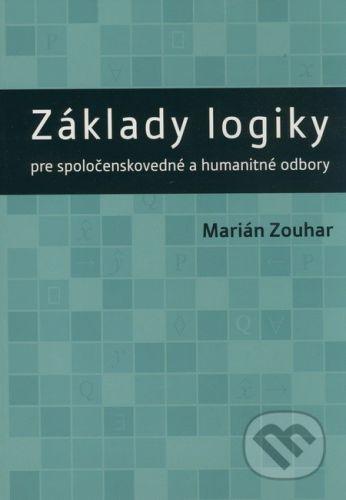 VEDA Základy logiky pre spoločenskovedné a humanitné odbory - Marián Zouhar cena od 295 Kč