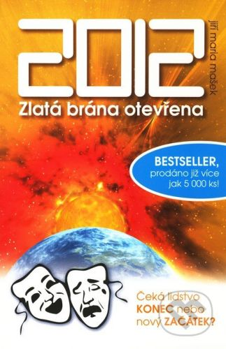 Jiří Mašek 2012 - Zlatá brána otevřena - Jiří Maria Mašek cena od 154 Kč