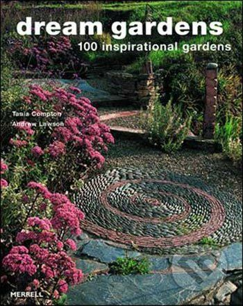 Tania Compton, Andrew Lawson: Dream Gardens cena od 597 Kč
