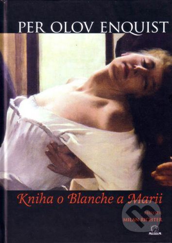 MilaniuM Kniha o Blanche a Marii - Per Olov Enquist cena od 150 Kč