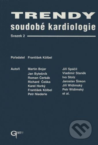 Galén Trendy soudobé kardiologie (svazek 2) - Martin Bojar a kol. cena od 291 Kč