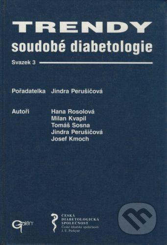 Galén Trendy soudobé diabetologie (svazek 3) - Hana Rosolová, Milan Kvapil, Tomáš Sosna, Jindra Perušičová, Josef Kmoch cena od 245 Kč