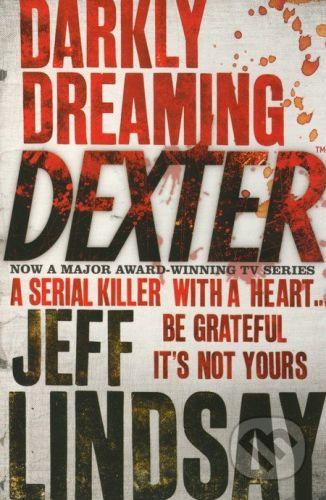 Orion Darkly Dreaming Dexter - Jeff Lindsay cena od 139 Kč