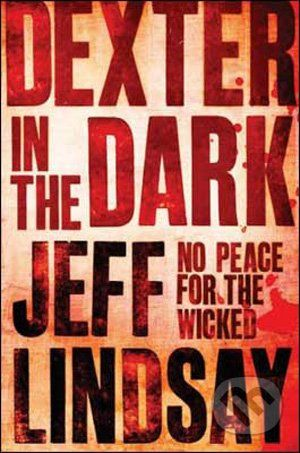 Orion Dexter In The Dark - Jeff Lindsay cena od 137 Kč