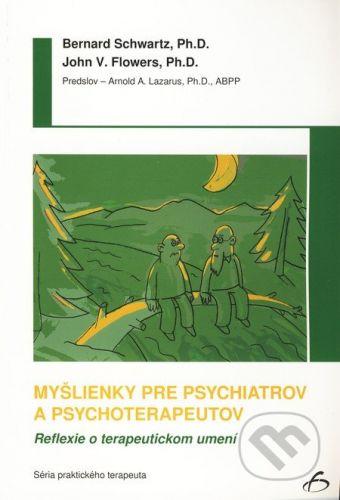 Vydavateľstvo F Myšlienky pre psychiatrov a psychoterapeutov - Bernard Schwartz, John V. Flowers cena od 200 Kč