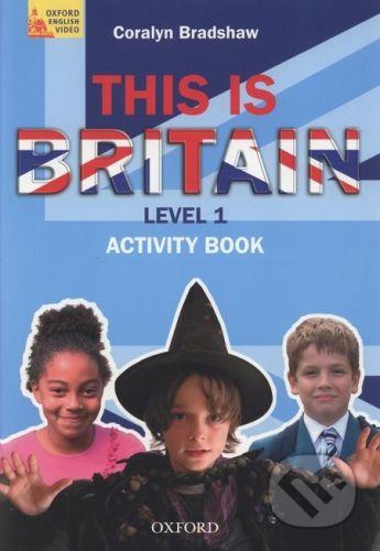 Oxford University Press This is Britain! 1 Activity Book - C. Bradshaw cena od 168 Kč