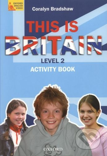 Oxford University Press This is Britain! 2 Activity Book - C. Bradshaw cena od 127 Kč