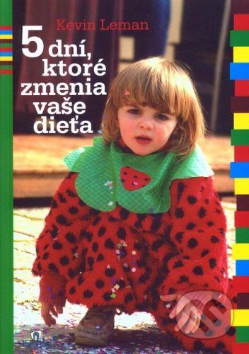 Porta Libri 5 dní, ktoré zmenia vaše dieťa - Kevin Leman cena od 166 Kč