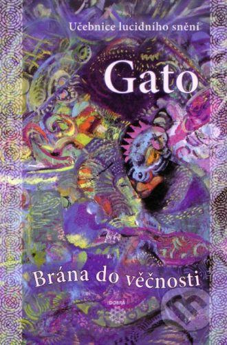 Gato: Brána do věčnosti - Učebnice lucidního snění cena od 111 Kč