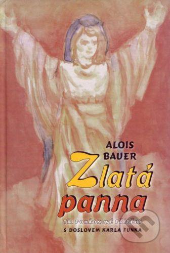 Fabula - Hana Jankovská Zlatá panna - Alois Bauer cena od 148 Kč