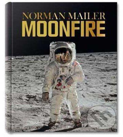 Taschen Norman Mailer, MoonFire: The Epic Journey of Apollo 11 - Norman Mailer, Colum McCann cena od 23285 Kč