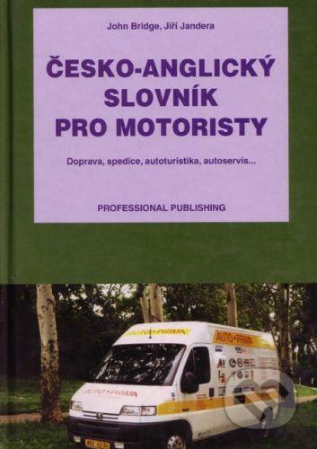 Professional Publishing Česko-anglický slovník pro motoristy - John Bridge, Jiří Jandera cena od 229 Kč