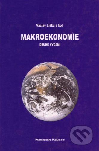 Professional Publishing Makroekonomie - Václav Liška a kol. cena od 497 Kč
